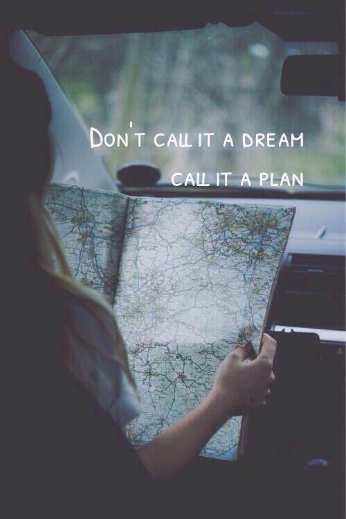 dont-call-it-a-dream-call-it-a-plan-quote-1